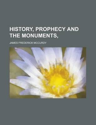 History, Prophecy and the Monuments,
