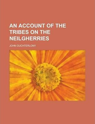 An Account of the Tribes on the Neilgherries