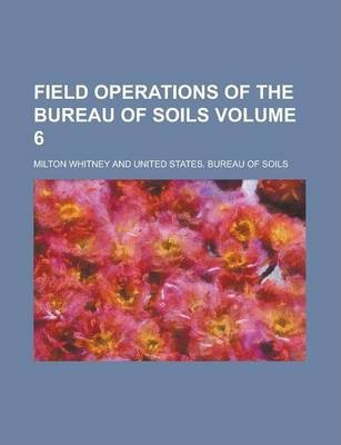 Field Operations of the Bureau of Soils Volume 6
