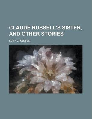 Claude Russell's Sister, and Other Stories
