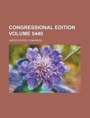 Congressional Edition Volume 5440