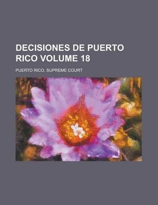 Decisiones de Puerto Rico Volume 18