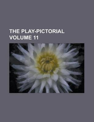 The Play-Pictorial Volume 11