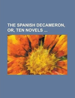 The Spanish Decameron, Or, Ten Novels