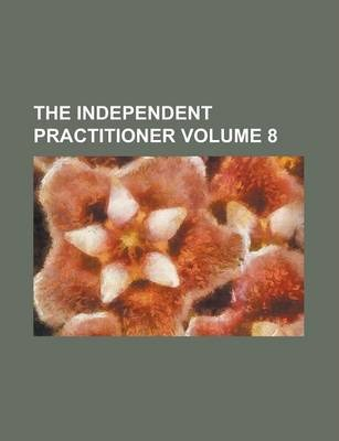 The Independent Practitioner Volume 8