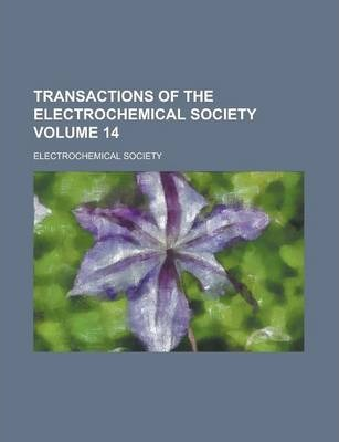 Transactions of the Electrochemical Society Volume 14