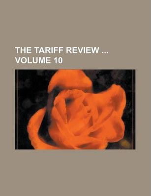 The Tariff Review Volume 10