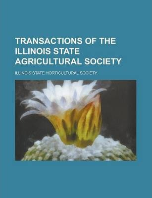 Transactions of the Illinois State Agricultural Society