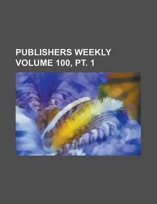 Publishers Weekly Volume 100, PT. 1