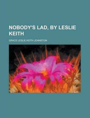 Nobody's Lad, by Leslie Keith