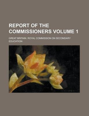 Report of the Commissioners Volume 1