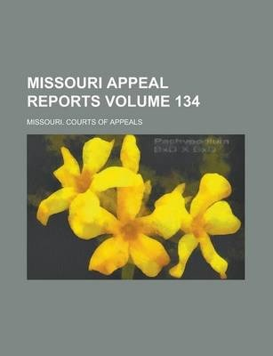Missouri Appeal Reports Volume 134