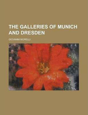 The Galleries of Munich and Dresden