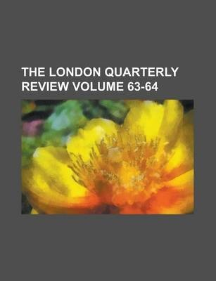 The London Quarterly Review Volume 63-64