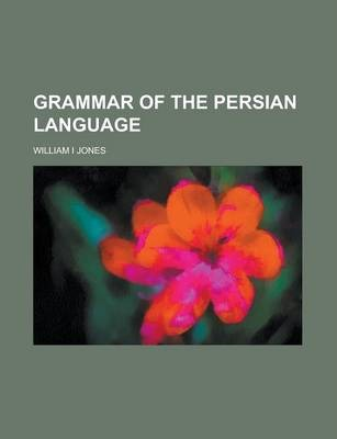 Grammar of the Persian Language