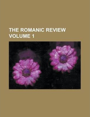 The Romanic Review Volume 1