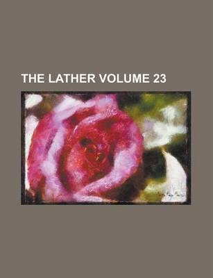 The Lather Volume 23