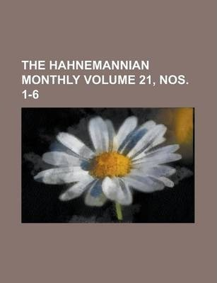 The Hahnemannian Monthly Volume 21, Nos. 1-6