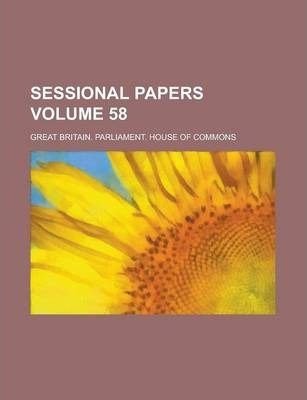 Sessional Papers Volume 58
