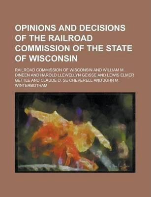 Opinions and Decisions of the Railroad Commission of the State of Wisconsin