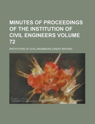 Minutes of Proceedings of the Institution of Civil Engineers Volume 72