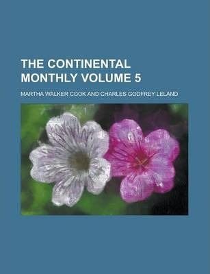 The Continental Monthly Volume 5