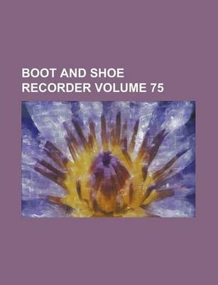 Boot and Shoe Recorder Volume 75