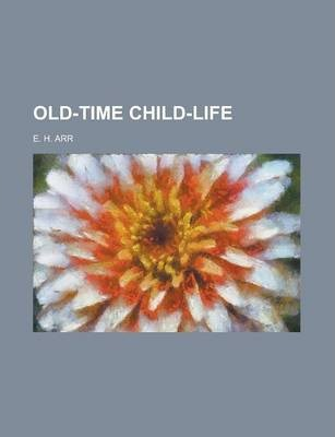 Old-Time Child-Life