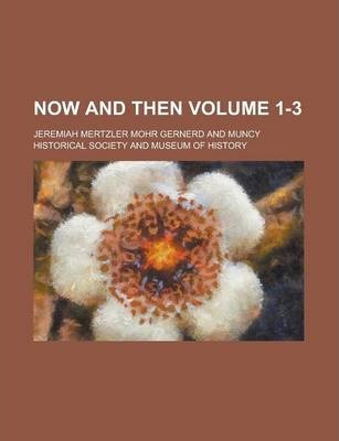 Now and Then Volume 1-3