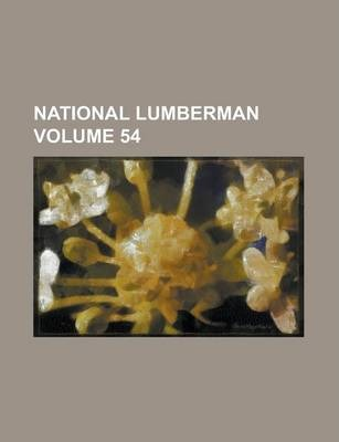 National Lumberman Volume 54