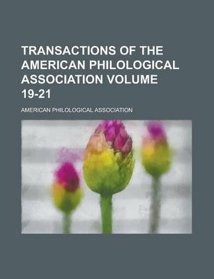 Transactions of the American Philological Association Volume 19-21