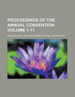 Proceedings of the Annual Convention Volume 1-11