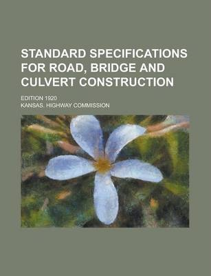 Standard Specifications for Road, Bridge and Culvert Construction; Edition 1920