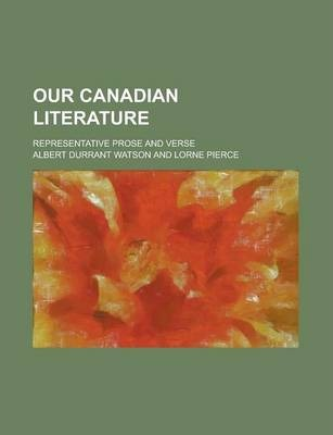 Our Canadian Literature; Representative Prose and Verse