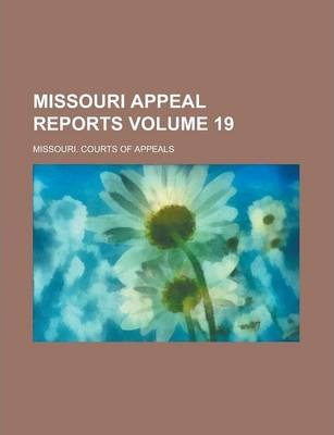 Missouri Appeal Reports Volume 19