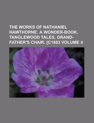 The Works of Nathaniel Hawthorne Volume 4