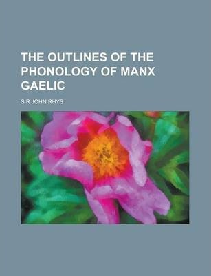The Outlines of the Phonology of Manx Gaelic