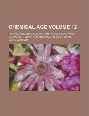 Chemical Age Volume 12