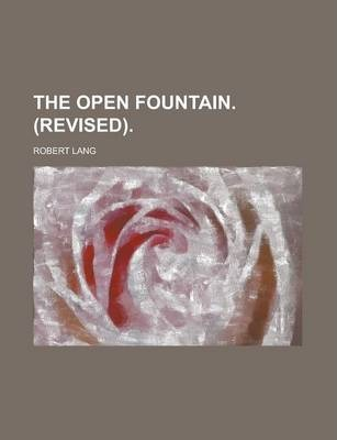 The Open Fountain. (Revised)