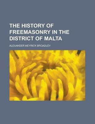 The History of Freemasonry in the District of Malta