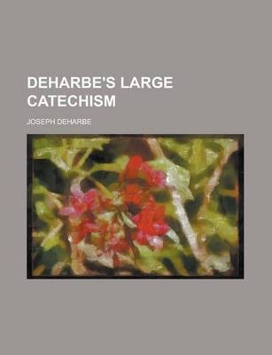 Deharbe's Large Catechism