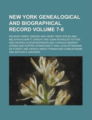 New York Genealogical and Biographical Record Volume 7-8