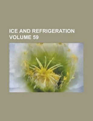 Ice and Refrigeration Volume 59