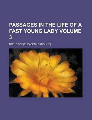 Passages in the Life of a Fast Young Lady Volume 3