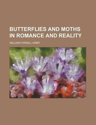Butterflies and Moths in Romance and Reality