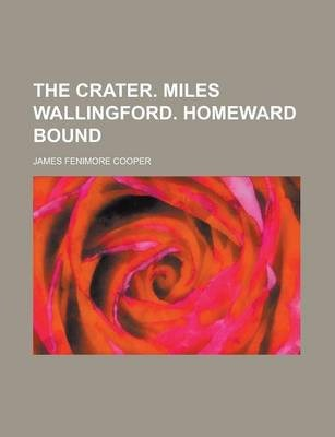 The Crater. Miles Wallingford. Homeward Bound