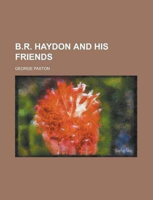 B.R. Haydon and His Friends