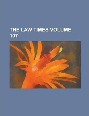 The Law Times Volume 107