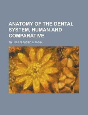Anatomy of the Dental System, Human and Comparative
