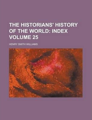The Historians' History of the World Volume 25